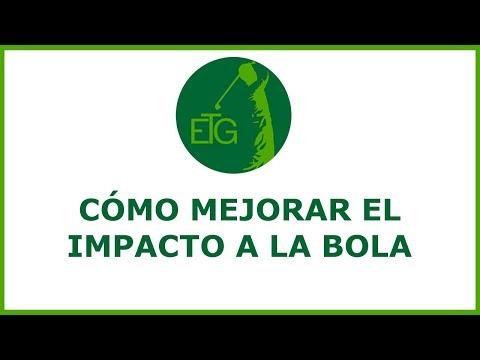 Mejorar el impacto a la bola de Golf - [Escuela técnica de Golf]